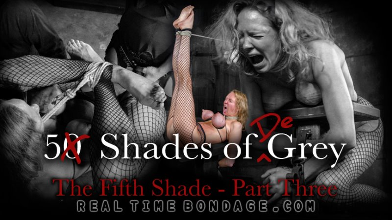 5 Shades of DeGrey: The Fifth Shade - Part Three - realtimebondage - HD/MP4 - image1