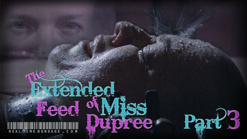 The Extended Feed of Miss Dupree Part 3 - realtimebondage - HD/MP4 - image1